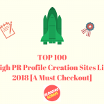 Best 400+ High PR Profile Creation Sites List 2019