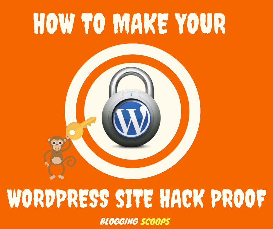 How to Make Your WordPress Site Hack Proof