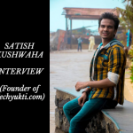 Interview With Mr. Satish Kushwaha (Techyukti.com Founder)