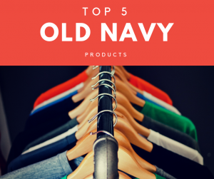 top 5 old navy products