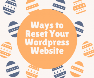 ways to reset your wordpress website