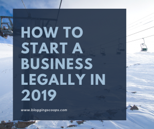 how to start a business legally in 2019
